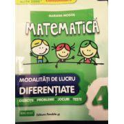 MATEMATICA, MODALITATI DE LUCRU DIFERENTIATE clasa a 4-a Mate 2000+ CONSOLIDARE