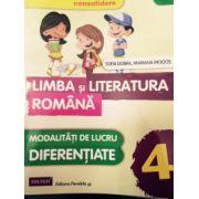LIMBA SI LITERATURA ROMANA, MODALITATI DE LUCRU DIFERENTIATE clasa a 4-a CONSOLIDARE