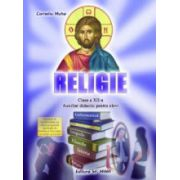 Religie pentru clasa a XII-a. Auxiliar didactic pentru elevi