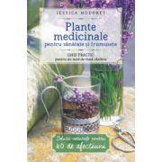 Plante medicinale pentru sanatate si frumusete