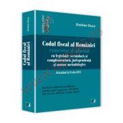 Codul fiscal al Romaniei comentat si adnotat cu legislatie secundara si complementara, jurisprudenta si norme metodologice, August 2015