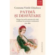 Patima si desfatare. Despre lucrurile marunte ale vietii cotidiene in societatea romaneasca (1750–1860)