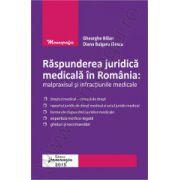 Raspunderea juridica medicala in Romania Malpraxisul si infractiunile medicale