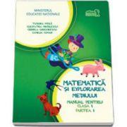 Matematica si explorarea mediului, manual pentru clasa I - Partea I - 2015 [Manual aprobat M. E. N. 2014]