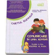 Comunicare in limba romana, caiet pentru clasa a II-a - volumul II, sem. 2