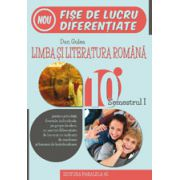 LIMBA SI LITERATURA ROMANA. FISE DE LUCRU DE PREDARE-INVATARE DIFERENTIATA. CLASA A X-A. SEMESTRUL I