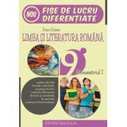 LIMBA SI LITERATURA ROMANA. FISE DE LUCRU DE PREDARE-INVATARE DIFERENTIATA. CLASA A IX-A. SEMESTRUL I