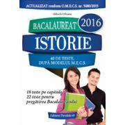 BACALAUREAT 2016. ISTORIE. 40 DE TESTE, DUPA MODELUL M. E. C. S.