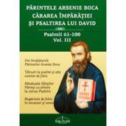 Cararea imparatiei si Psaltirea lui David. Vol. 3