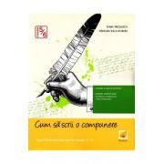 Cum sa scrii o compunere clasa 5-6 - Ioana Triculescu, Madalina Buga-Moraru