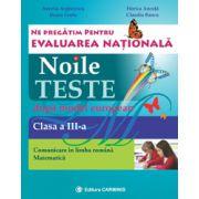 Ne pregătim pentru Evaluarea Naţională. Noile teste după model european. Evaluarea Naţională. Comunicare în limba română. Matematică. Clasa a III-a