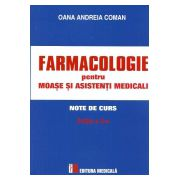 Farmacologie PENTRU MOASE si ASISTENTI MEDICALI. Note de curs (Editia a 2-a)