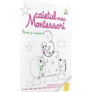 Forme şi numere - Caietul meu Montessori