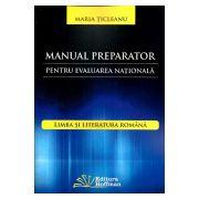 Manual Preparator pt. EVALUARE NATIONALA (Clasa a 8-a) Limba Romana
