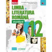 LIMBA SI LITERATURA ROMANA - STANDARD. CLASA A XII-A
