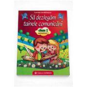 Sa Dezlegam Tainele Comunicarii Clasa I, Semestrul I - Auxiliar dupa manualul editurii Aramis (Carmen Iordachescu. )