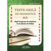 Teste grilã de gramatica limbii române și a limbii engleze dupã programa de admitere în Academia de Politie-2015