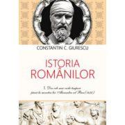 ISTORIA ROMANILOR VOL I+ II+ III- Constantin C. Giurescu