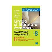 Limba şi literatura română clasa a VIII-a. Evaluarea Naţională. 33 de teste cu noua structură a subiectelor, cu rezolvari complete 2016