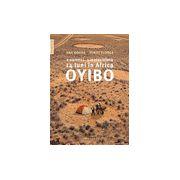 Oyibo. 2 oameni, 1 motocicletă, 14 luni în Africa