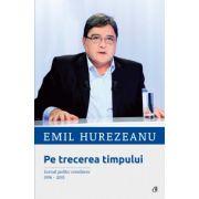 Pe trecerea timpului Jurnal politic românesc 1996-2015
