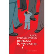 Radu Paraschivescu - România în 7 gesturi