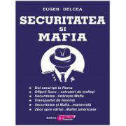 Securitatea şi Mafia Eugen Delcea