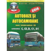 Autobuze si autocamioane 2016, teorie + intrebari explicate + CD cu teorie si intrebari - (C, CE, D, C1, D1)