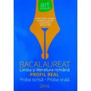 Bacalaureat. Limba și literatura română. Profil real 2016 (proba scrisă, proba orală)