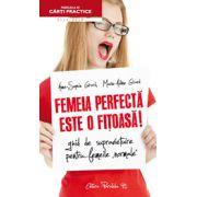 FEMEIA PERFECTA ESTE O FITOASA! GHID DE SUPRAVIETUIRE PENTRU FEMEILE NORMALE
