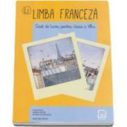 Limba franceza caiet de lucru pentru clasa a VIII-a L2 (Roxana Veleanovici)