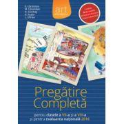 Limba și literatura română. Pregătire Completă pentru Clasele a VII-a și a VIII-a și pentru Evaluarea Națională 2016
