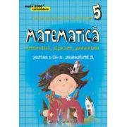 MATEMATICA. ARITMETICA, ALGEBRA, GEOMETRIE. CLASA A V-A. CONSOLIDARE. PARTEA A II-A, SEMESTRUL 2 - 2015-2016