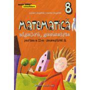 MATEMATICA. ALGEBRA, GEOMETRIE. CLASA A VIII-A. CONSOLIDARE. PARTEA A II-A, SEMESTRUL 2 - 2015-2016