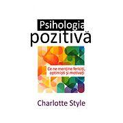 Psihologia pozitivă ce ne menţine fericiţi, optimişti şi motivaţi