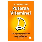 Puterea Vitaminei D. Cele mai folositoare si practice informatii stiintifice despre Vitamina D / Hormonul D