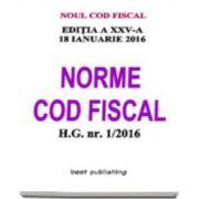 Norme Cod fiscal format A5 - editia a XXV-a - 18 ianuarie 2016 - NORMELE NOULUI COD FISCAL