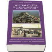 Ospitalitatea in turismul romanesc. Secolele XIX-XX-XXI. Vacante placute in statiunile din Romania - Stere Stavrositu
