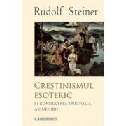 Crestinismul esoteric si conducerea spiritual a a omenirii