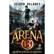 Arena 13 - Seria Arena 13, vol. 1