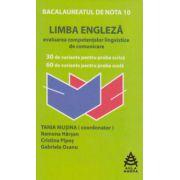 BACALAUREATUL DE NOTA 10 - LIMBA ENGLEZA. Evaluarea competentelor lingvistice de comunicare
