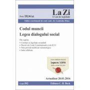 Codul muncii. Legea dialogului social. Actualizat la 20. 01. 2016