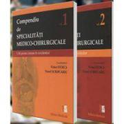Compendiu de specialitati medico-chirurgicale. Volumul I si II - suport pentru concursul national de rezidentiat 2016