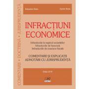 Infracțiuni economice. Comentarii şi explicaţii. Adnotări cu jurisprudenţă