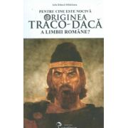 Pentru cine este nociva originea traco-daca a limbii romane?