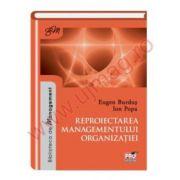 Reproiectarea managementului organizatiei - Eugen Burdus, Ion Popa