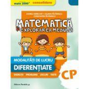 Matematica si explorarea mediului, pentru clasa pregatitoare. MODALITATII de LUCRU DIFERENTIATE - CONSOLIDARE