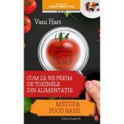 Metoda Food Babe - Cum sa ne ferim de toxinele din alimentatie