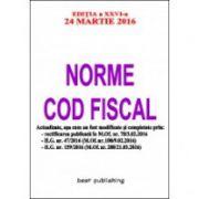 Norme Cod fiscal format A5 - editia a XXVI-a - 24 martie 2016 - NORMELE NOULUI COD FISCAL