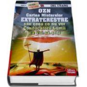 OZN, Cartea Misterelor Extraterestre sau ceea ce nu vor Conducatorii Lumii ca voi sa stiti - Stranger secret files nr. 20